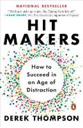 Hit Makers: How to Succeed in an Age of Distraction - Derek Thompson