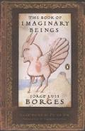 The Book of Imaginary Beings (Classics Deluxe Edition): (penguin Classics Deluxe Edition) - Jorge Luis Borges