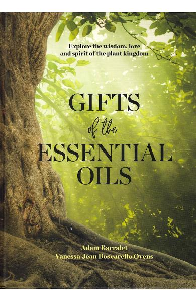 Gifts Of The Essential Oils - Adam Barralet, Vanessa Jean Boscarello Ovens