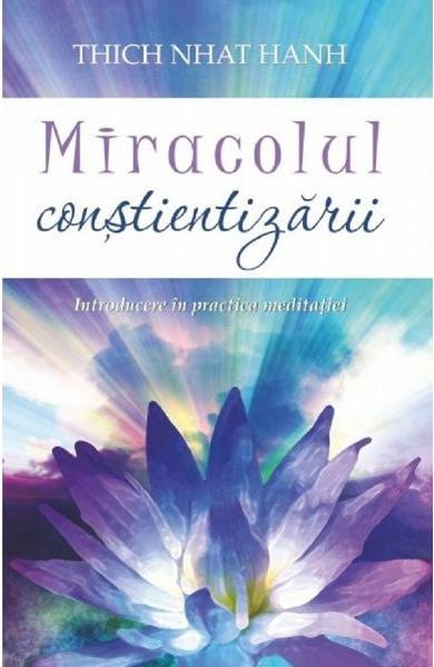 Miracolul constientizarii - Thich Nhat Hanh