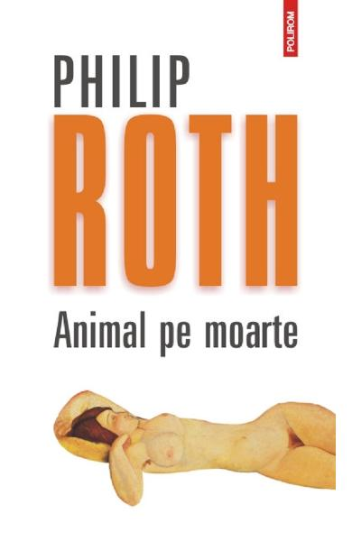 Animal pe moarte - Philip Roth