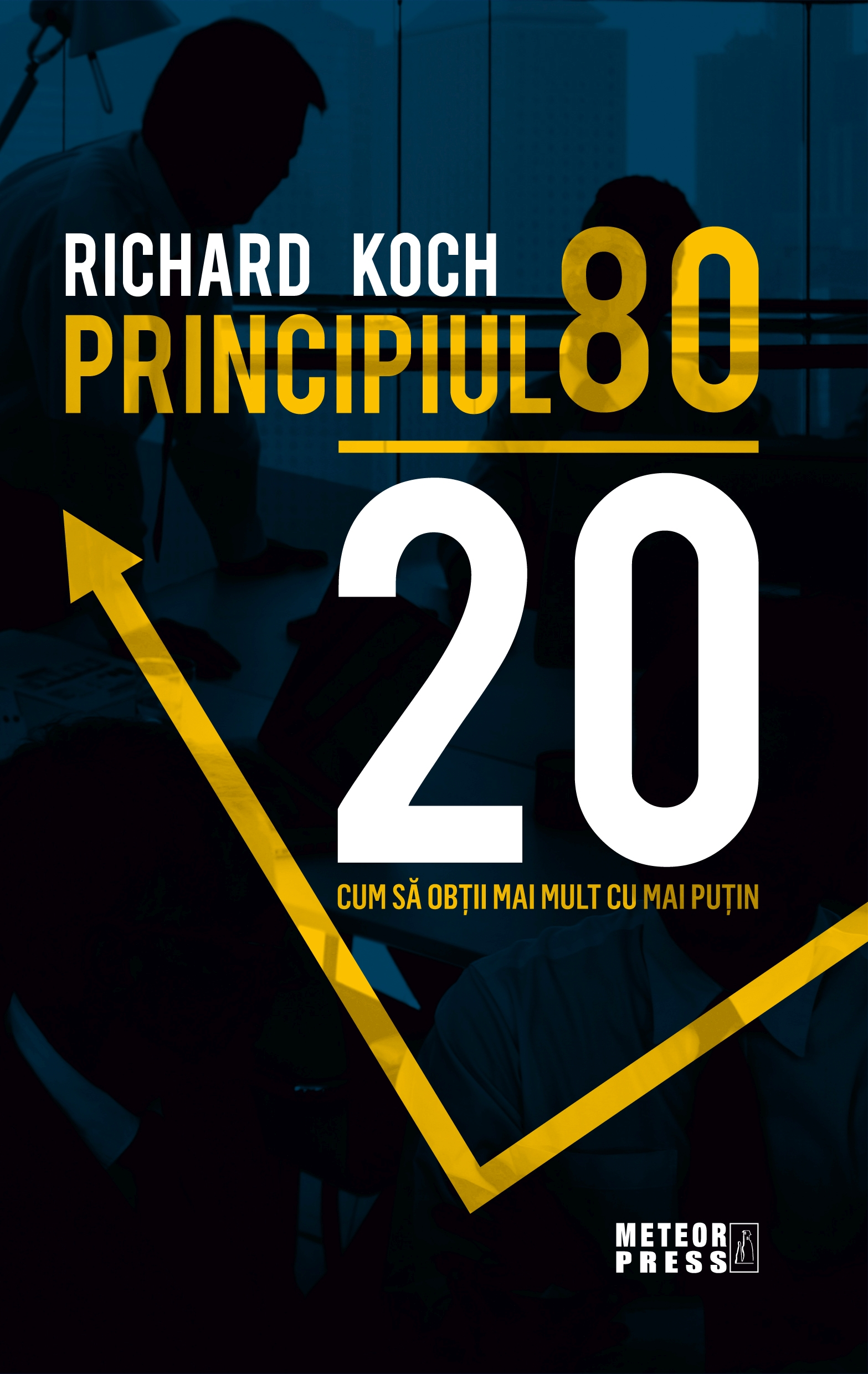 Principiul 80 20 - Richard Koch