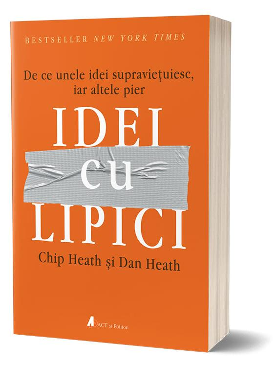 Idei cu lipici - Chip Heath, Dan Heath