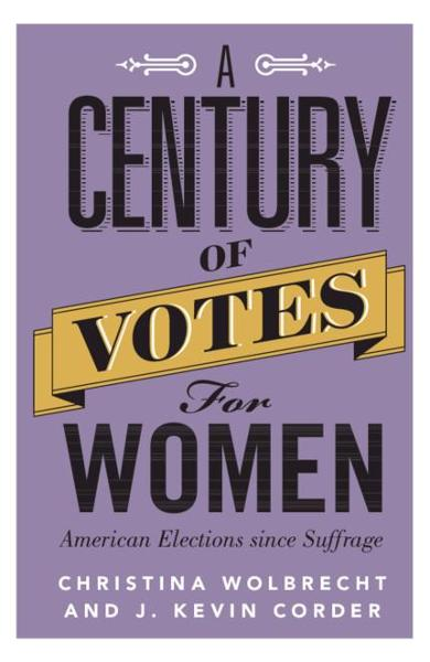 Century of Votes for Women - Christina Wolbrecht
