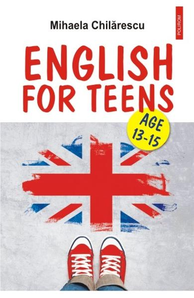 English for teens - Mihaela Chilarescu