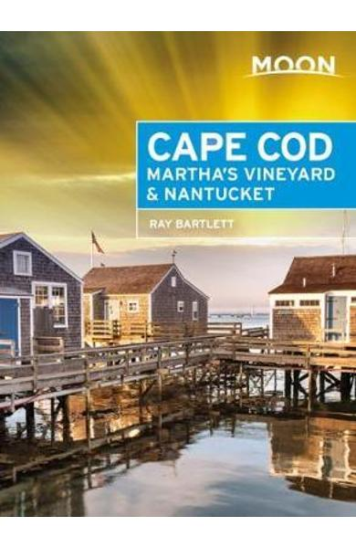 Moon Cape Cod, Martha's Vineyard & Nantucket (Fifth Edition) - Ray Bartlett