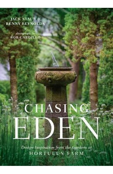 Chasing Eden: Design Inspiration from the Gardens at Hortulu - Jack Staub