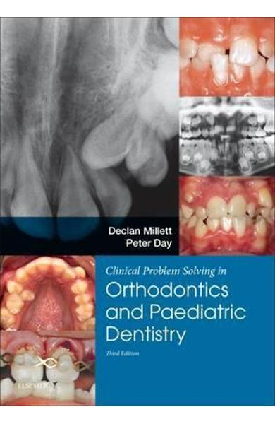 Clinical Problem Solving in Dentistry: Orthodontics and Paed - Declan Millett