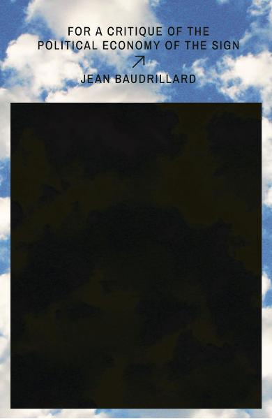 For a Critique of the Political Economy of the Sign - Jean Baudrillard