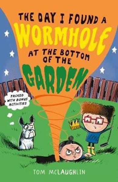 Day I Found a Wormhole at the Bottom of the Garden - Tom McLaughlin