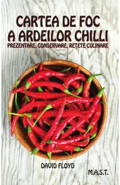 Cartea de foc a ardeilor chilli - David Floyd