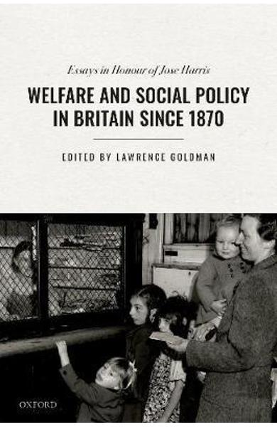 Welfare and Social Policy in Britain Since 1870