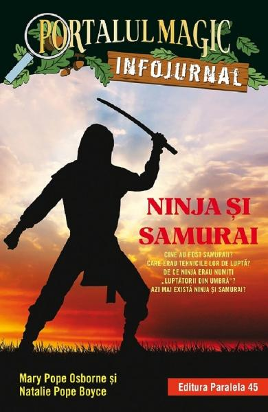 Portalul magic. Infojurnal. Ninja si samurai - Mary Pope Osborne, Natalie Pope Boyce