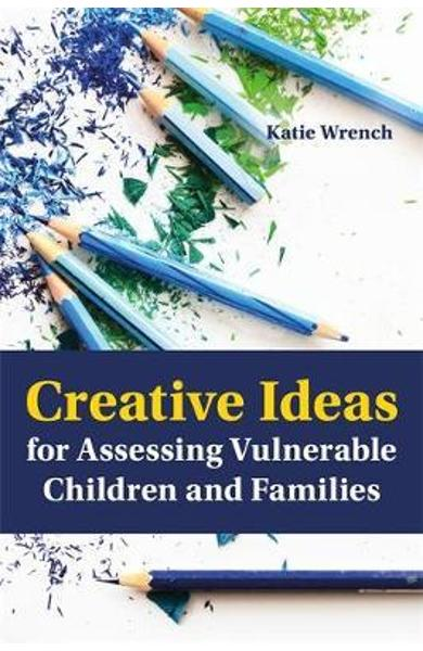 Creative Ideas for Assessing Vulnerable Children and Familie