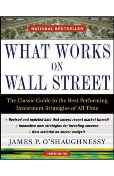 What Works on Wall Street: the Classic Guide to the Best-per