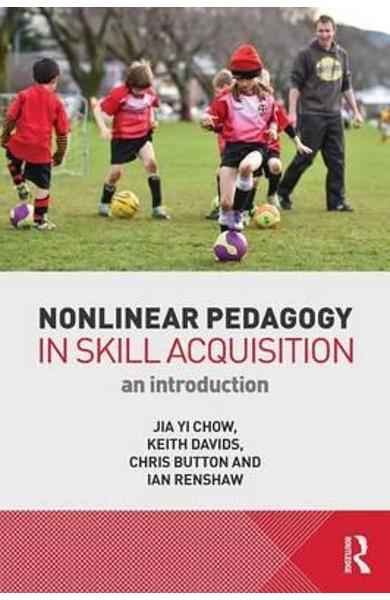 Nonlinear Pedagogy in Skill Acquisition - Jia Yi Chow
