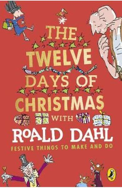 Roald Dahl's The Twelve Days of Christmas - Roald Dahl
