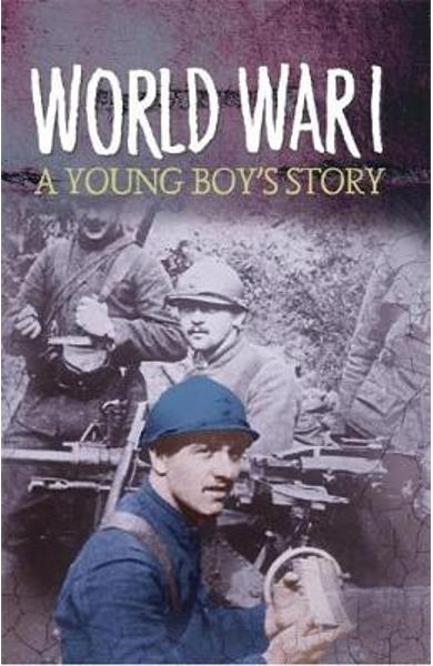 Survivors: WWI: A Young Boy's Story - Stewart Ross
