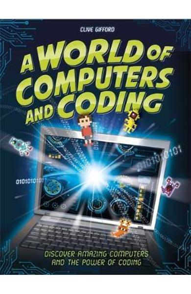 World of Computers and Coding - Clive Gifford
