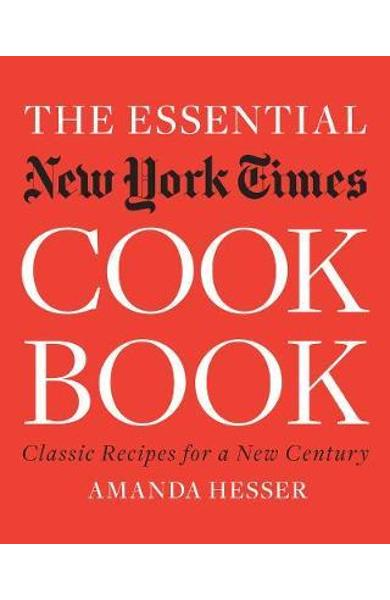 Essential New York Times Cookbook - Amanda Hesser