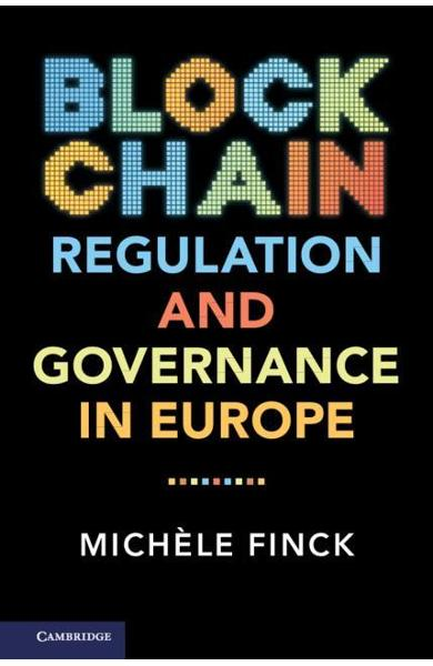 Blockchain Regulation and Governance in Europe - Miche le Finck
