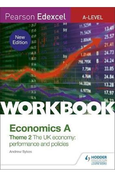 Pearson Edexcel A-Level Economics A Theme 2 Workbook: The UK - Andrew Sykes