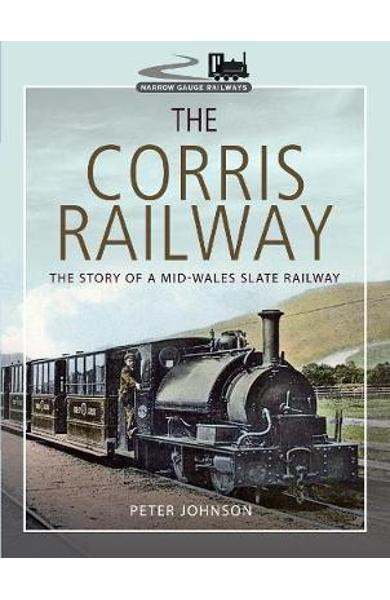 Corris Railway - Peter Johnson