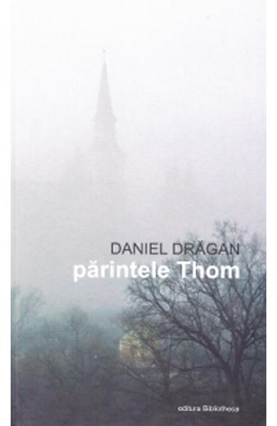Parintele Thom (cartonat) - Daniel Dragan