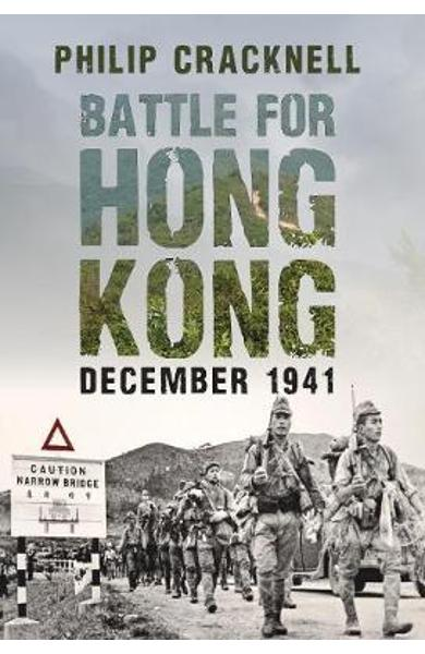 Battle for Hong Kong, December 1941 - Philip Cracknell