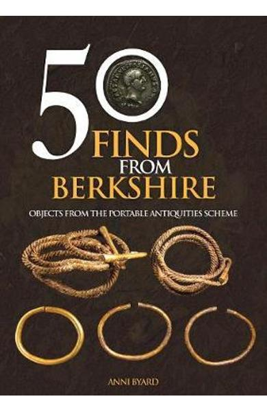 50 Finds from Berkshire - Anni Byard