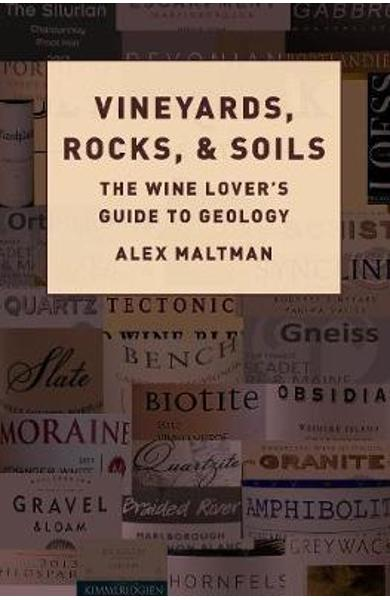 Vineyards, Rocks, and Soils - Alex Maltman