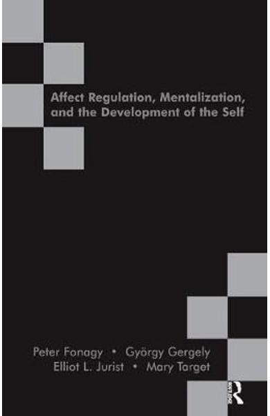 Affect Regulation, Mentalization and the Development of the -