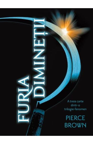 Furia diminetii - Pierce Brown