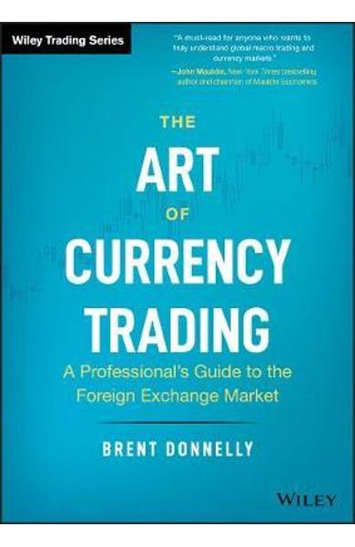 Art of Currency Trading - Brent Donnelly
