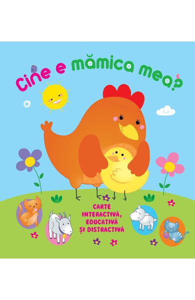 Cine e mamica mea? Carte interactiva, educativa si distractiva