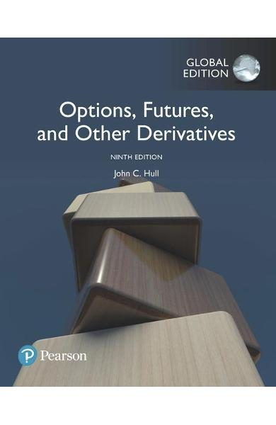 Options, Futures, and Other Derivatives, Global Edition - John Hull