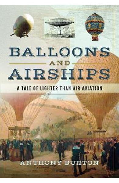 Balloons and Airships - Anthony Burton