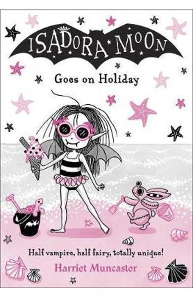 Isadora Moon Goes on Holiday - Harriet Muncaster