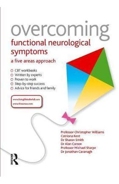 Overcoming Functional Neurological Symptoms: A Five Areas Ap -  Williams