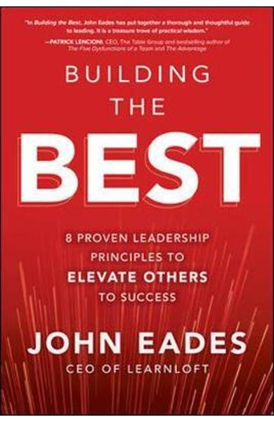 Building the Best: 8 Proven Leadership Principles to Elevate - John Eades