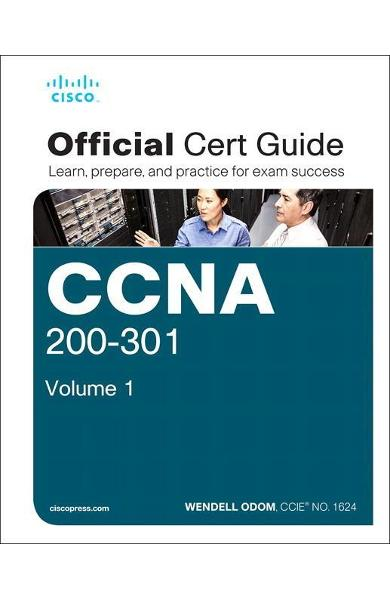 CCNA 200-301 Official Cert Guide, Volume 1 - Wendell Odom