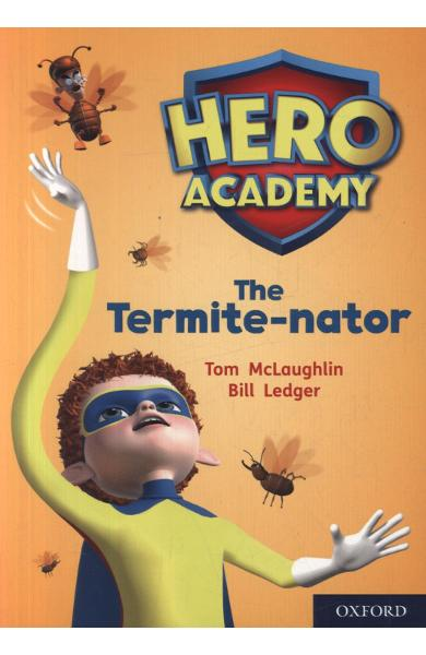 Hero Academy: Oxford Level 12, Lime+ Book Band: The Termite-