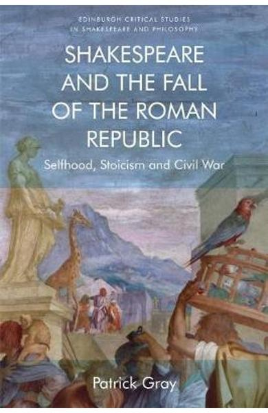 Shakespeare and the Fall of the Roman Republic
