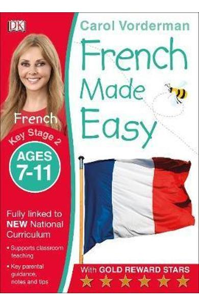 French Made Easy Ages 7-11 Key Stage 2 - Carol Vorderman