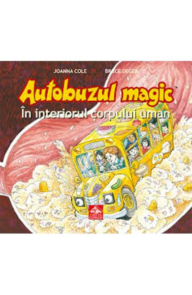 Autobuzul magic. In interiorul corpului uman - Joanna Cole, Bruce Degen