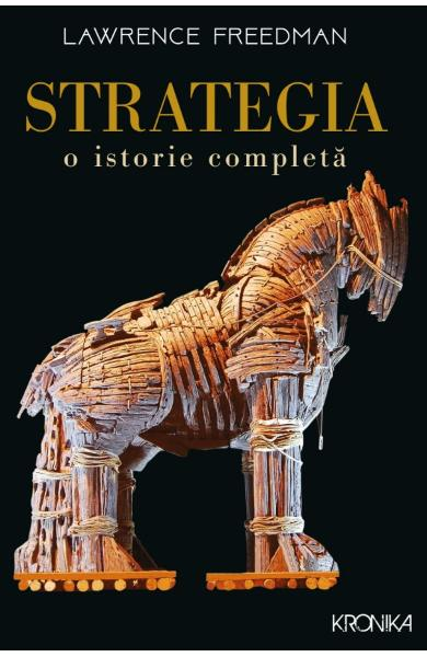 Strategia. O istorie completa - Lawrence Freedman