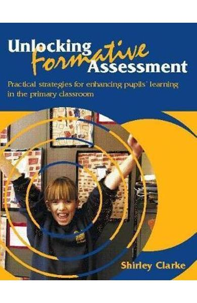 Unlocking Formative Assessment - Shirley Clarke