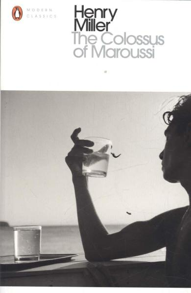 Colossus of Maroussi - Henry Miller