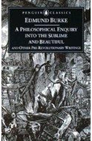 Philosophical Enquiry into the Sublime and Beautiful - Edmund Burke