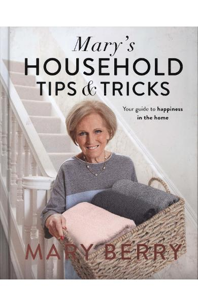 Mary's Household Tips and Tricks - Mary Berry
